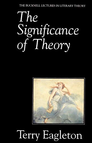The Significance of Theory (Bucknell Lecture Series: Terry Eagleton, Michael