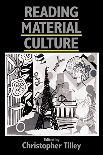 9780631172857: Reading Material Culture: Structuralism, Hermeneutics and Post-Structuralism