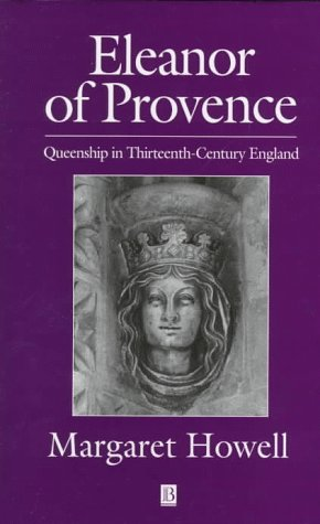 9780631172864: Eleanor of Provence: Queenship in Thirteenth-Century England