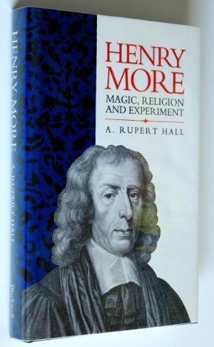 Henry More: Magic, Religion and Experiment (Cambridge: Hall, A. Rupert