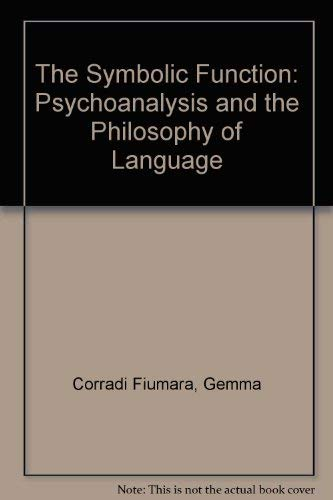 9780631173175: The Symbolic Function: Psychoanalysis and the Philosophy of Language