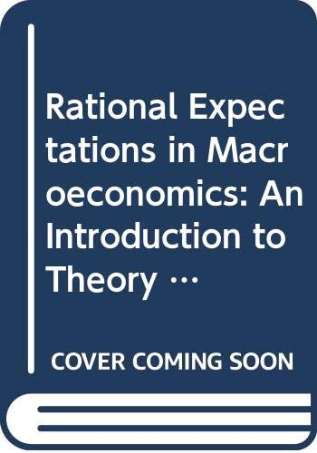 9780631173441: Rational Expectations in Macroeconomics: An Introduction to Theory and Evidence