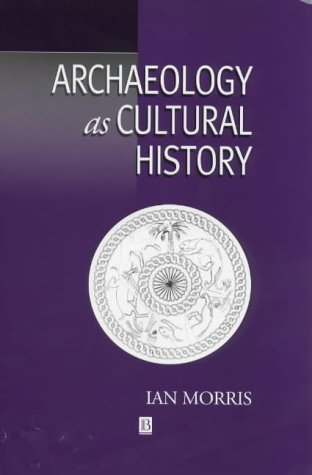 9780631174097: Archaeology as Cultural History: Words and Things in Iron Age Greece (Social Archaeology)