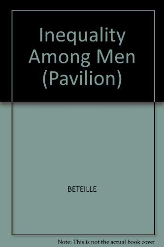 Inequality Among Men (Pavilion): Beteille, Andre