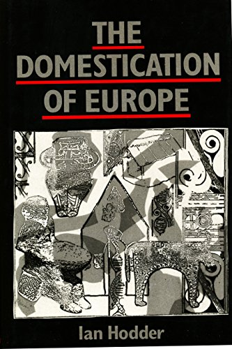 9780631174134: The Domestication of Europe: Structure and Contingency in Neolithic Societies