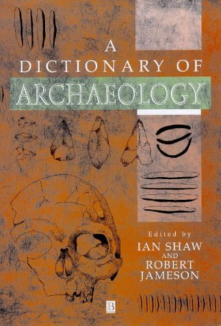9780631174233: A Dictionary of Archaeology
