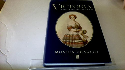 Victoria : the young queen.: Charlot, Monica.