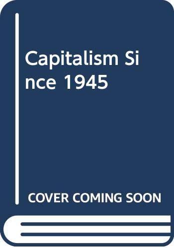 9780631174431: Capitalism Since 1945