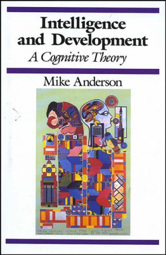 9780631174554: Intelligence and Development: A Cognitive Theory (Cognitive Development)