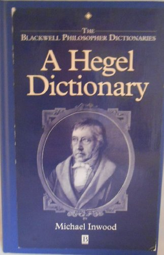 9780631175322: A Hegel Dictionary (Blackwell Philosopher Dictionaries)