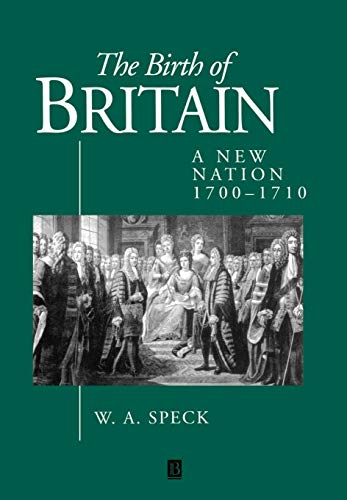 9780631175445: The Birth of Britain: A New Nation 1700 - 1710 (History of Early Modern England)