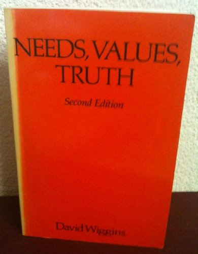 9780631175551: Needs, Values, Truth: Essays in the Philosophy of Value (Aristotelian Society Series)