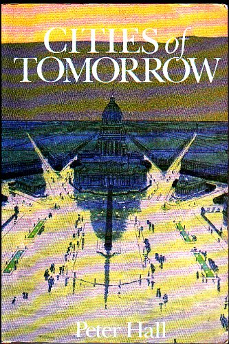 9780631175674: Cities of Tomorrow: An Intellectual History of Urban Planning and Design in the Twentieth Century