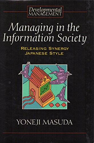 9780631175759: Managing in the Information Society: Releasing Synergy Japanese Style (Developmental Management)