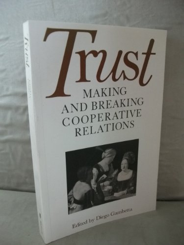 9780631175872: Trust: Making and Breaking Cooperative Relations