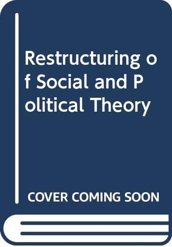 9780631175902: The Restructuring of Social and Political Theory