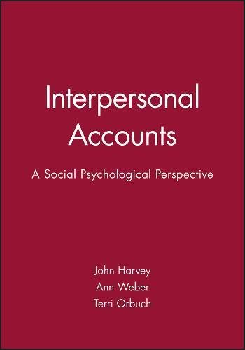 Interpersonal Accounts: A Social Psychological Perspective (Hardback): John H. Harvey, Ann Weber, ...