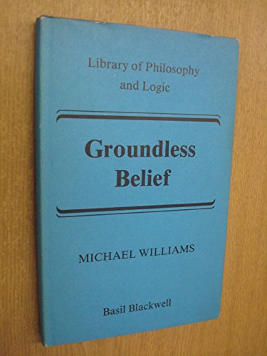 Groundless Belief: Williams, Michael