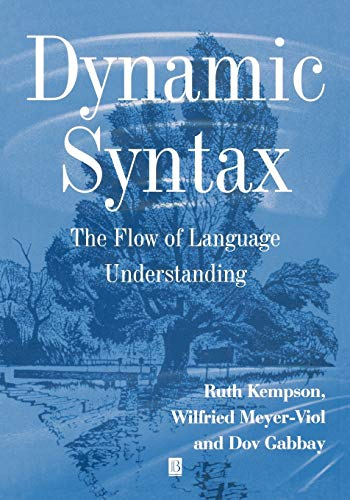 9780631176138: Dynamic Syntax: The Flow of Language Understanding