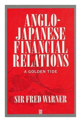 9780631176282: Anglo-Japanese Financial Relations: A Golden Tide
