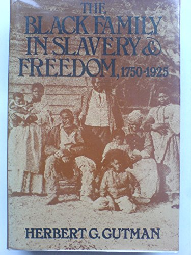 9780631176503: Black Family in Slavery and Freedom, 1750-1925