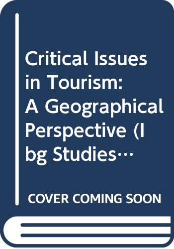 9780631176763: Critical Issues in Tourism: A Geographical Perspective (Institute of British Geographers Studies in Geography)