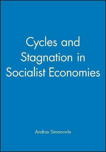 Cycles and Stagnation in Socialist Economies: A Mathematical Analysis (Hardback): Andras Simonovits