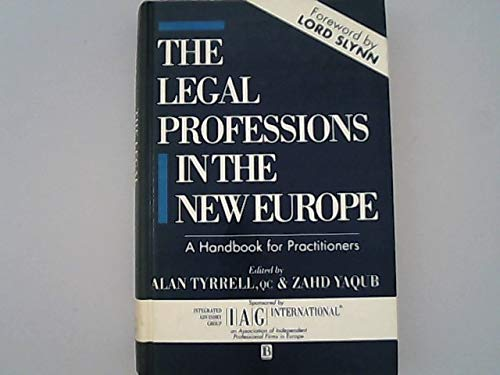 The legal professions in the new Europe : a handbook for practitioners.: Tyrrell, Alan & Zahd Yaqub...