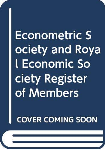 Royal Economic Society / Econometric Society Joint Register of Members: Royal Economic Society...