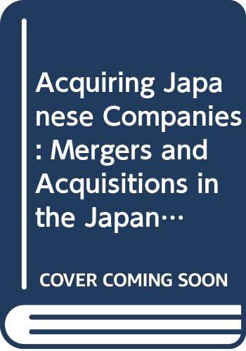 9780631177166: Acquiring Japanese Companies: Mergers and Acquisitions in the Japanese Market