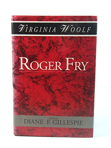 9780631177272: Roger Fry: A Biography (Shakespeare Head Press Edition of Virginia Woolf)