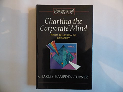 9780631177357: Charting the Corporate Mind: From Dilemma to Strategy