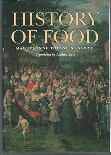 History of Food. Translated by Anthea Bell.: Food History] Toussaint-Samat, Maguelonne.