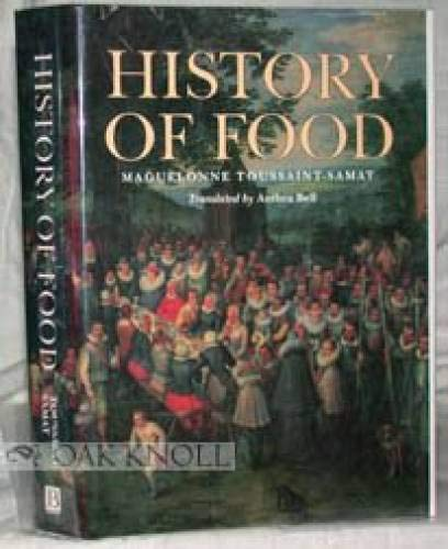 A History of Food: Toussaint-Samat, Maguelonne