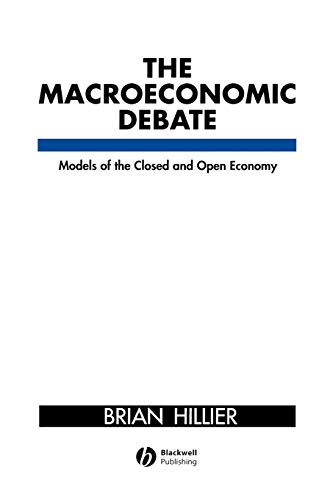 9780631177586: The Macroeconomic Debate: Models of the Closed and Open Economy