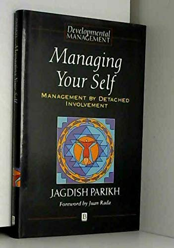 9780631177647: Managing Your Self: Management by Detached Involvement (Developmental Management)