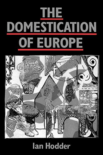 9780631177692: The Domestication of Europe: Structure and Contingency in Neolithic Societies