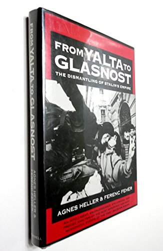 From Yalta to Glasnost: The Dismantling of Stalin's Empire