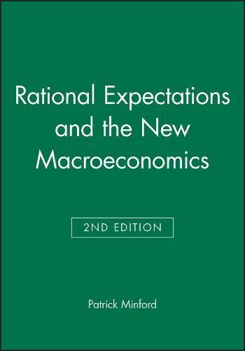 Rational Expectations Macroeconomics: An Introductory Handbook (Paperback): Patrick Minford, D. ...