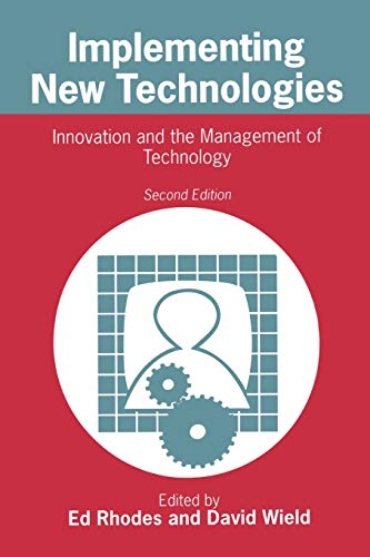 Implementing New Technologies: Innovation and the Management of Technology: Ed Rhodes