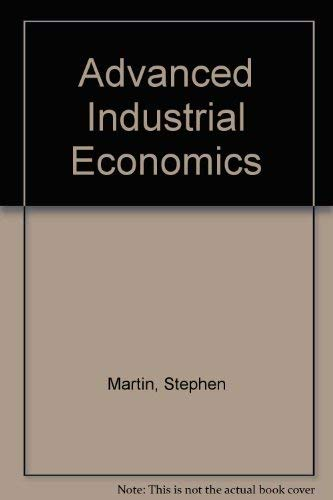 Advanced Industrial Economics (063117852X) by Martin, Stephen