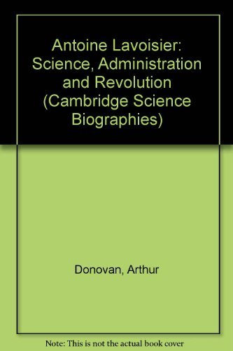 9780631178873: Antoine Lavoisier: Science, Administration and Revolution (Cambridge Science Biographies)