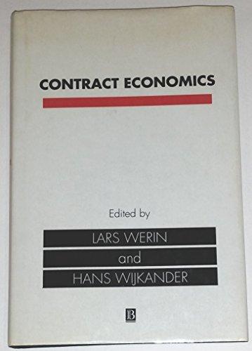 Contract Economics: Lars Werin; Editor-Hans