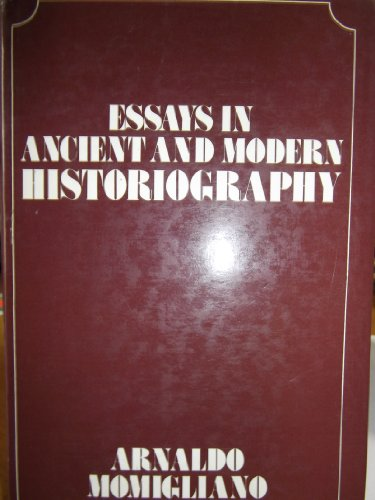 momigliano essays in ancient and modern historiography This essay uses arnaldo momigliano's genealogy of antiquarianism and historiography  ancient roman history and the modern historiographical method like his near.
