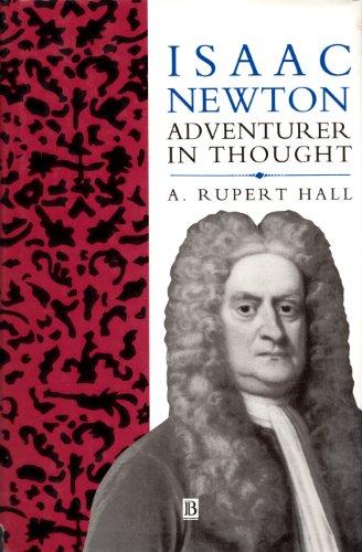 Isaac Newton. Adventurer in Thought.: HALL, A. Rupert: