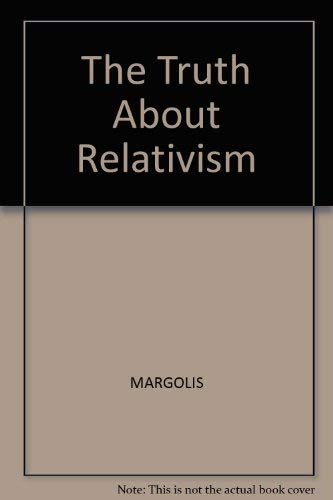 9780631179115: The Truth About Relativism