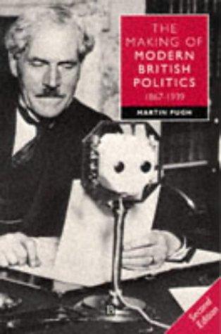 9780631179283: The Making of Modern British Politics, 1867-1939
