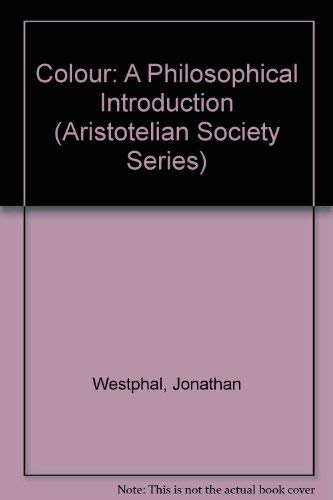 9780631179344: Colour: A Philosophical Introduction (Aristotelian Society Series)