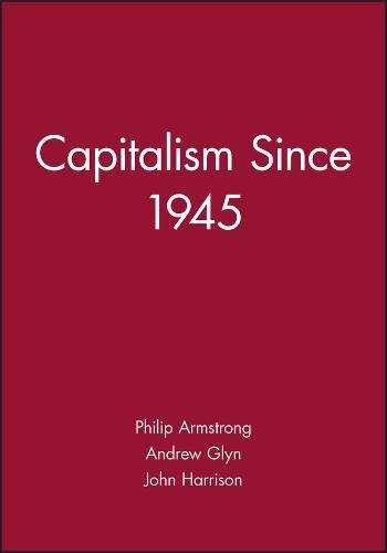 Capitalism Since 1945: Philip Armstrong, Andrew