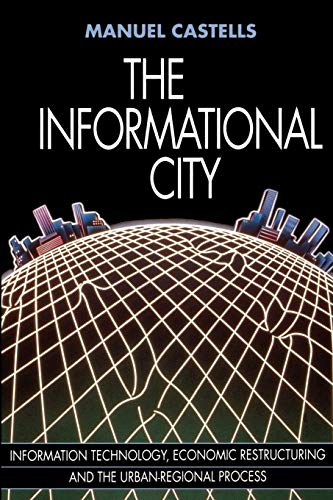 9780631179375: The Informational City: Economic Restructuring and Urban Development